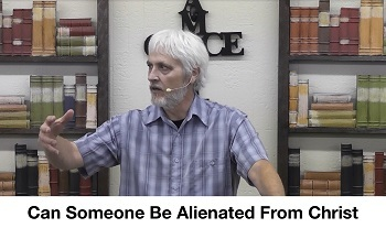 Can Someone Be Alienated From Christ?