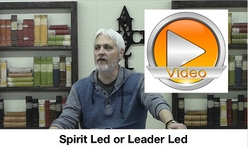 Spirit Led or Leader Led